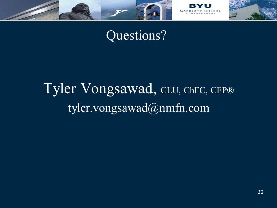 32 Tyler Vongsawad, CLU, ChFC, CFP® tyler.vongsawad@nmfn.com Questions