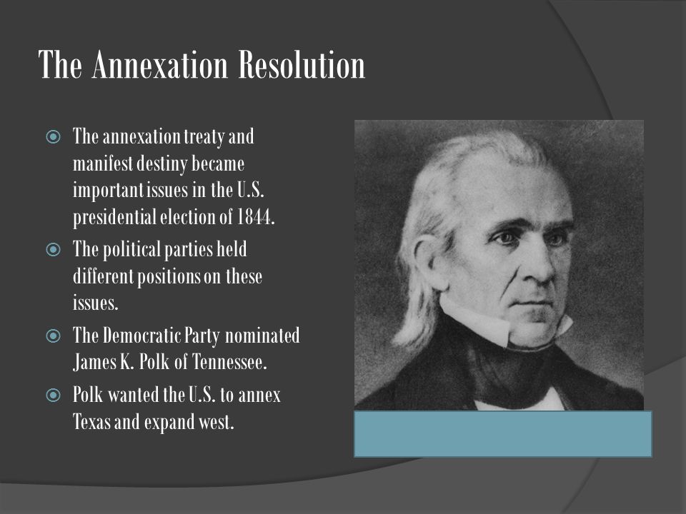 The Annexation Resolution  The annexation treaty and manifest destiny became important issues in the U.S.