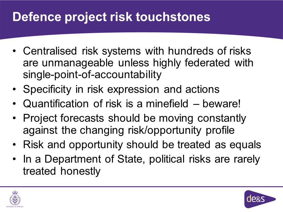 Defence project risk touchstones Centralised risk systems with hundreds of risks are unmanageable unless highly federated with single-point-of-account