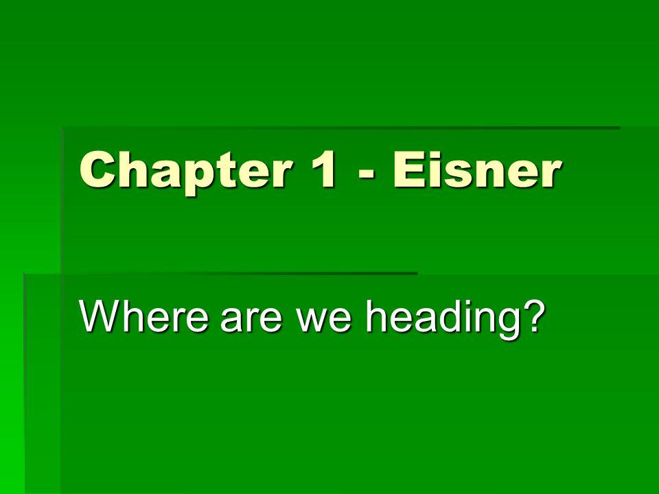 Chapter 1 - Eisner Where are we heading?