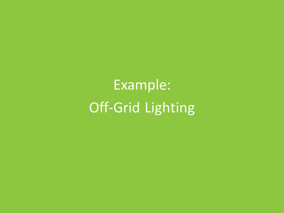 Example: Off-Grid Lighting