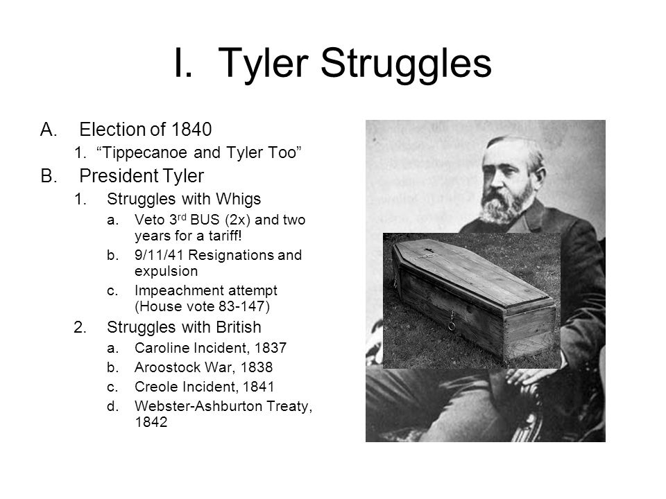 I.Tyler Struggles A.Election of 1840 1.