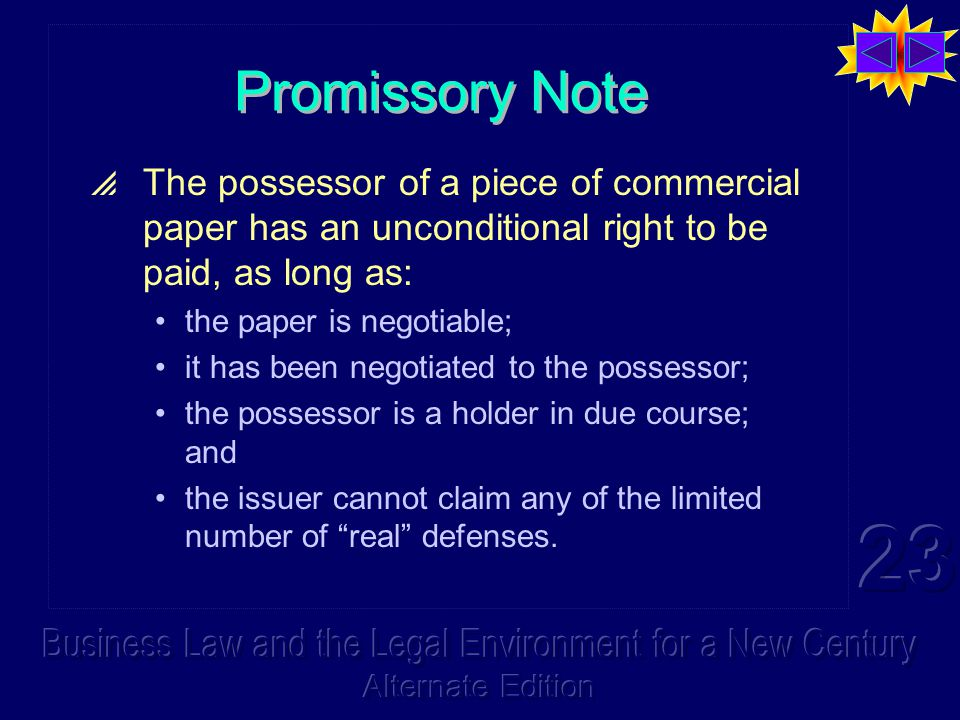 Types of Negotiable Instruments  Note (also called a promisory note) is a promise to pay money.