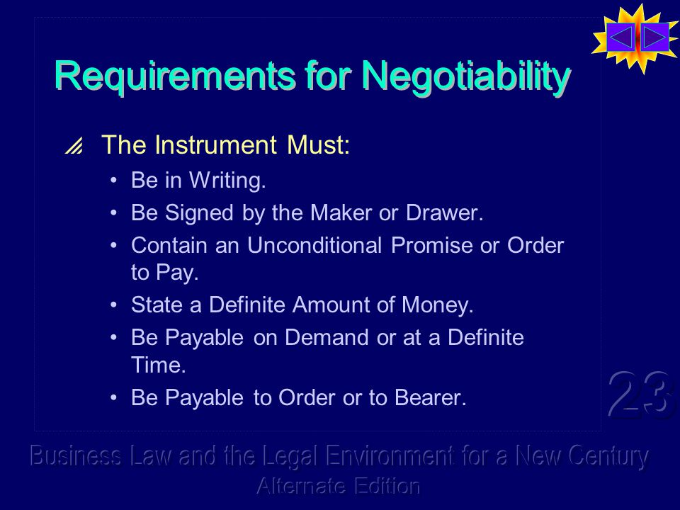 Requirements for Negotiability  The Instrument Must: Be in Writing.