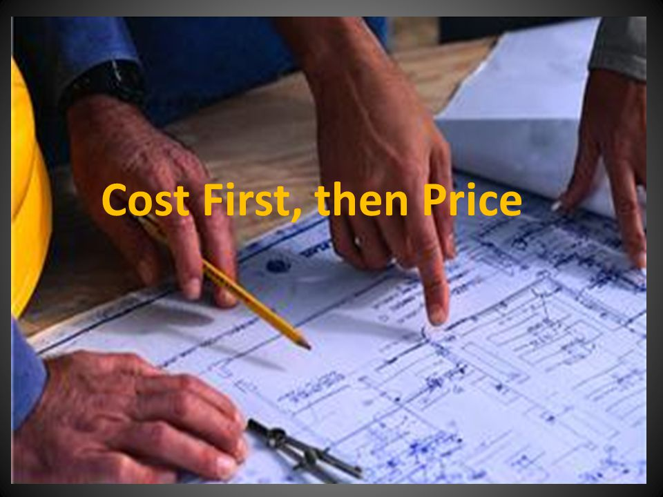 Cost First, then Price