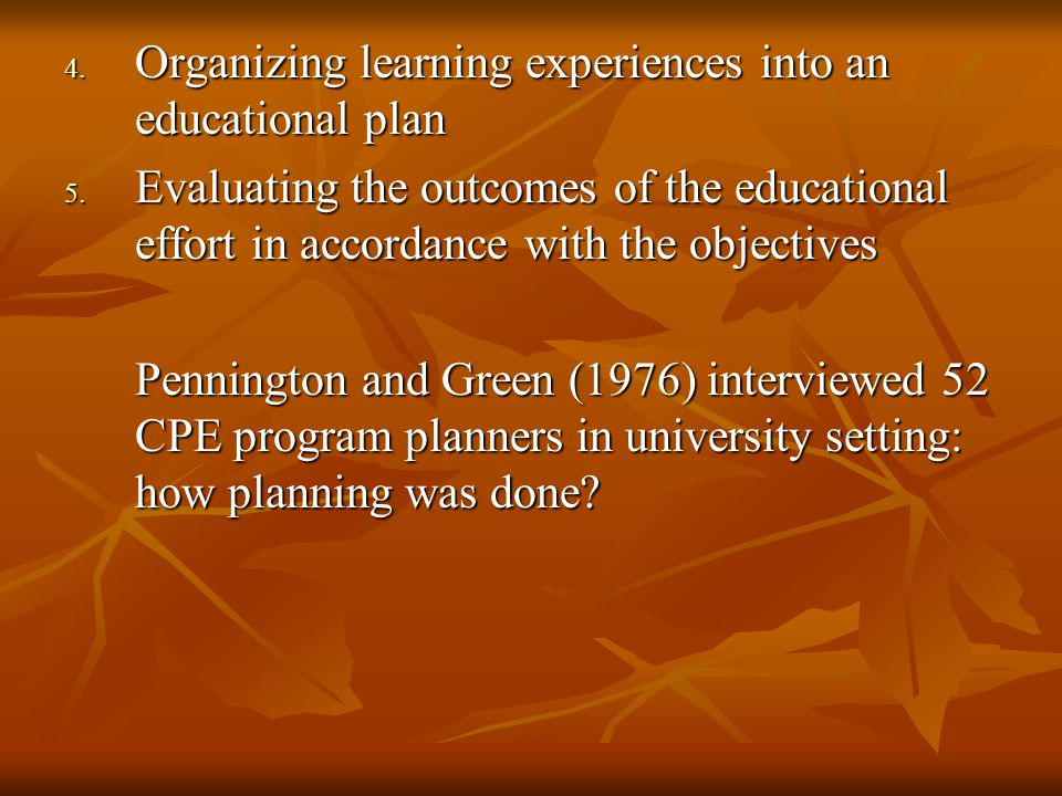 4. Organizing learning experiences into an educational plan 5.
