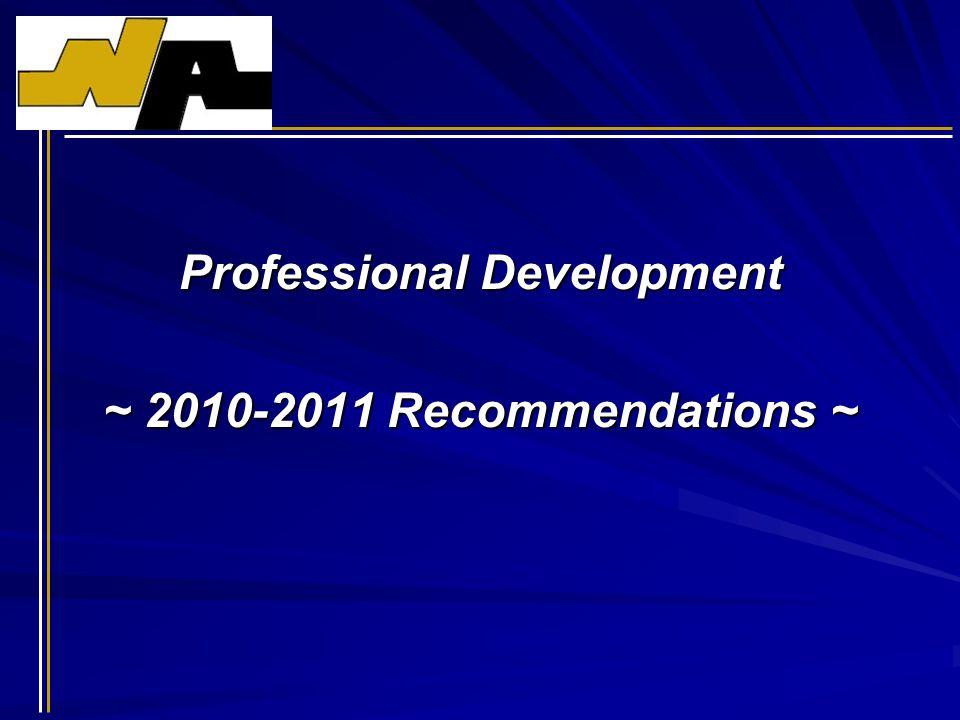 Professional Development ~ 2010-2011 Recommendations ~