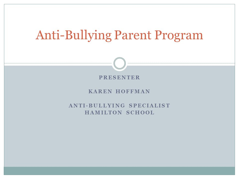 Anti-Bullying Law Bullying program implemented September 2011  Effects: Students All school personnel Administration Board of Education