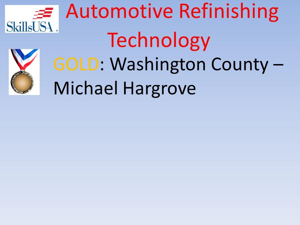Automotive Refinishing Technology GOLD: Washington County – Michael Hargrove