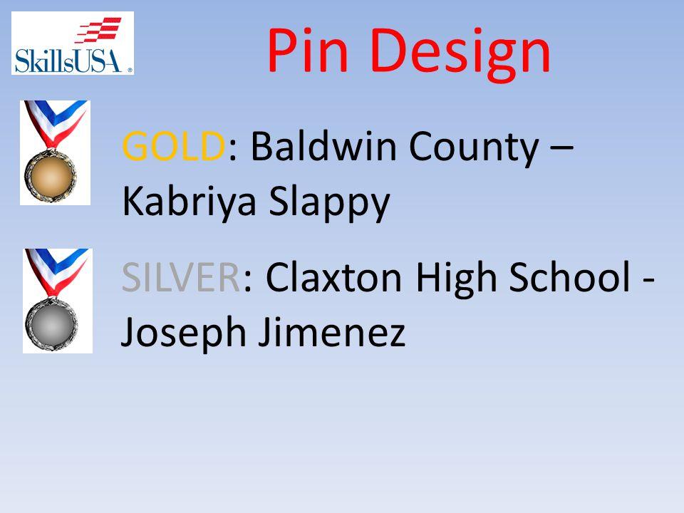 Pin Design SILVER: Claxton High School - Joseph Jimenez GOLD: Baldwin County – Kabriya Slappy