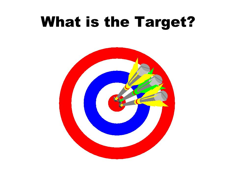 What is the Target?