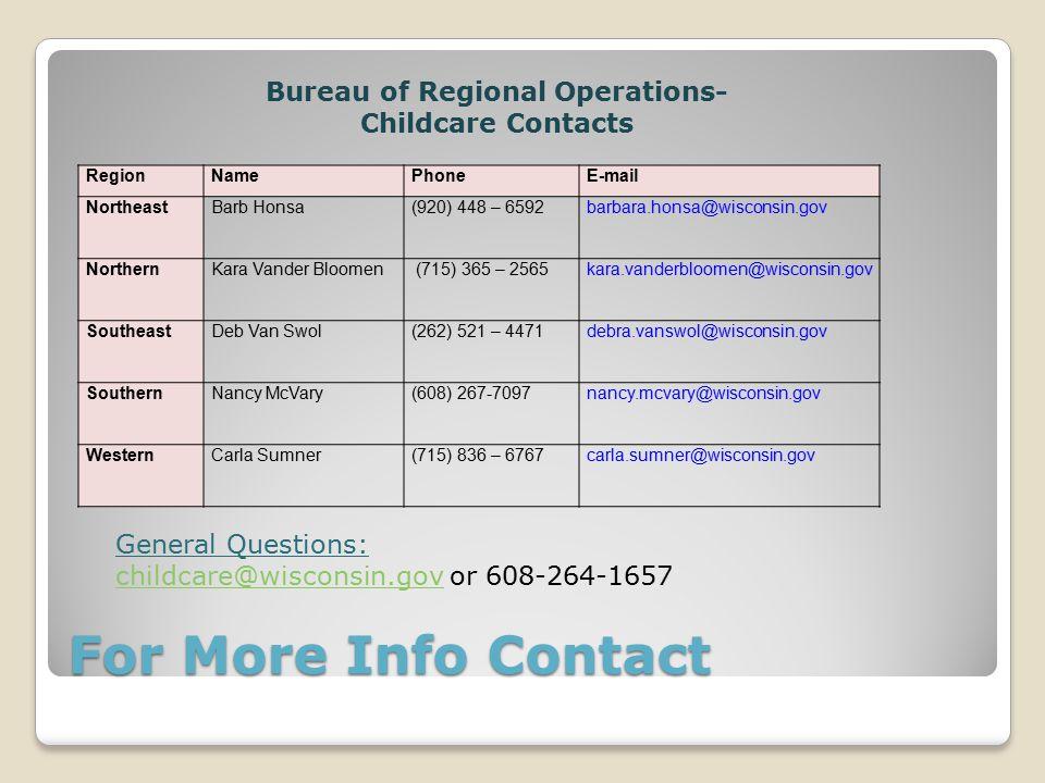 For More Info Contact RegionNamePhoneE-mail NortheastBarb Honsa(920) 448 – 6592barbara.honsa@wisconsin.gov NorthernKara Vander Bloomen (715) 365 – 256