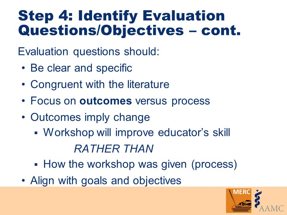 Step 4: Identify Evaluation Questions/Objectives – cont.