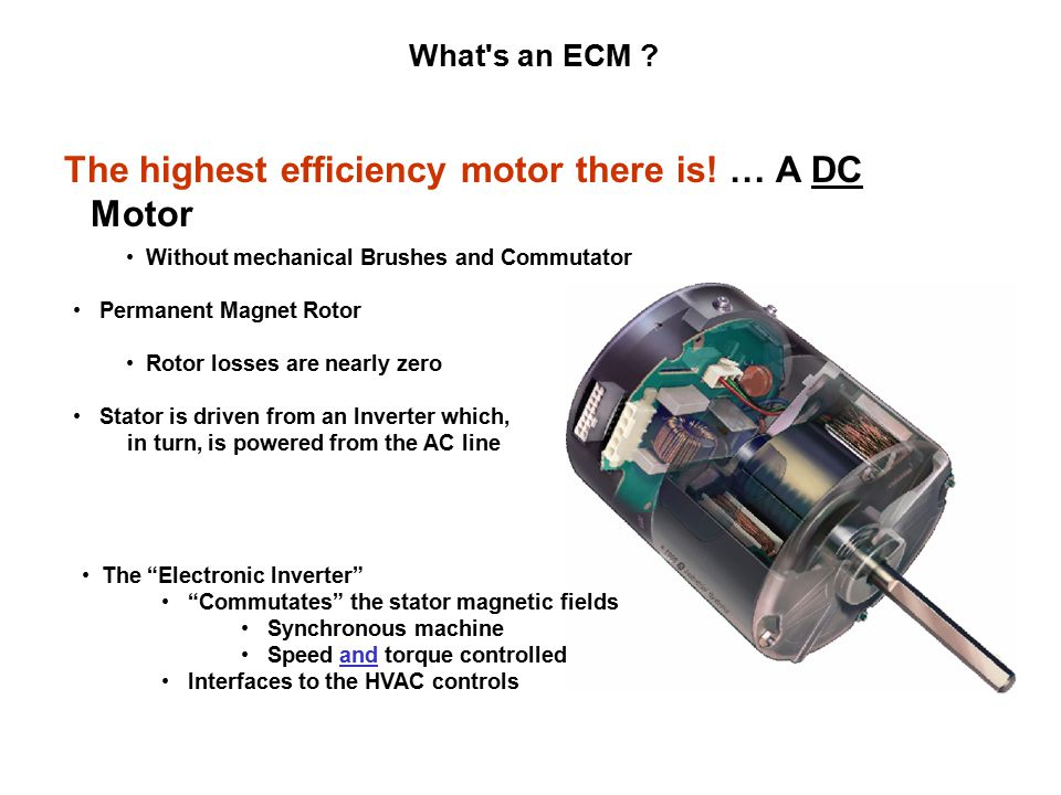 ECM Issues - Furnaces / Fan coils Prior to potted controls: –Moisture was responsible for most failures The Power Transistors were the most common failure Contaminants from the air, added to the moisture/condensation, were also a concern Now, most common failure: –NO defects found