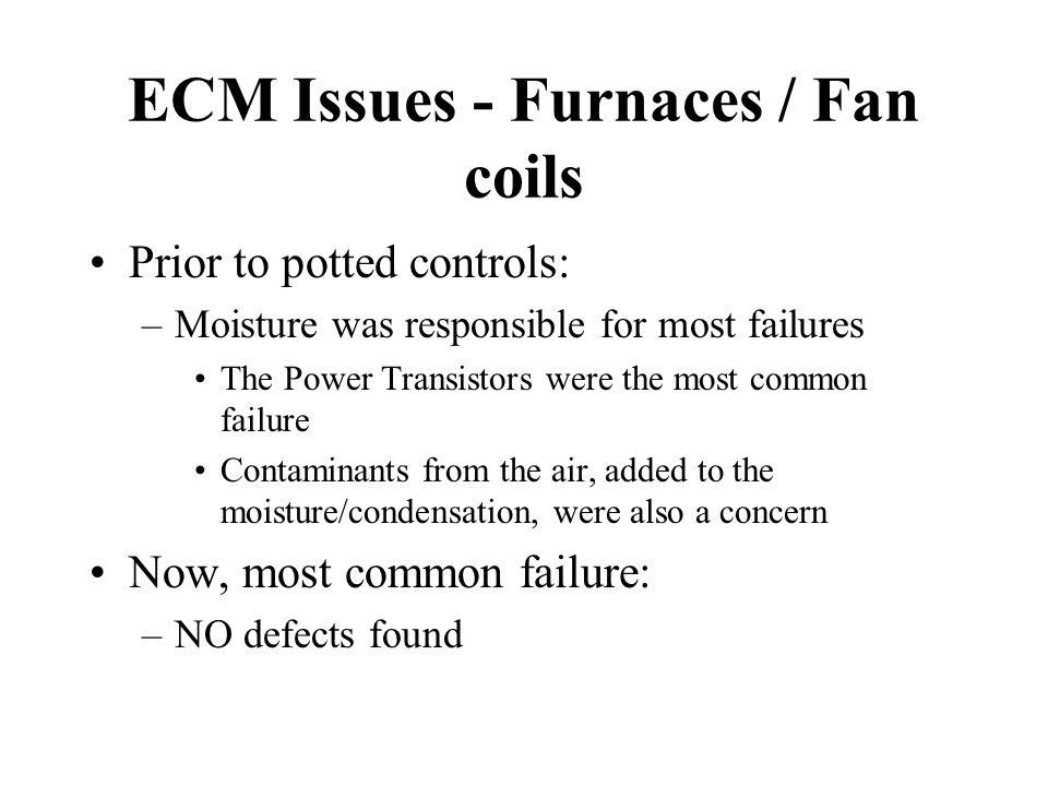 ECM 2.3 - Potted Control Produced in fan coils and Tyler products since October 1998 Produced in furnaces since September 1999