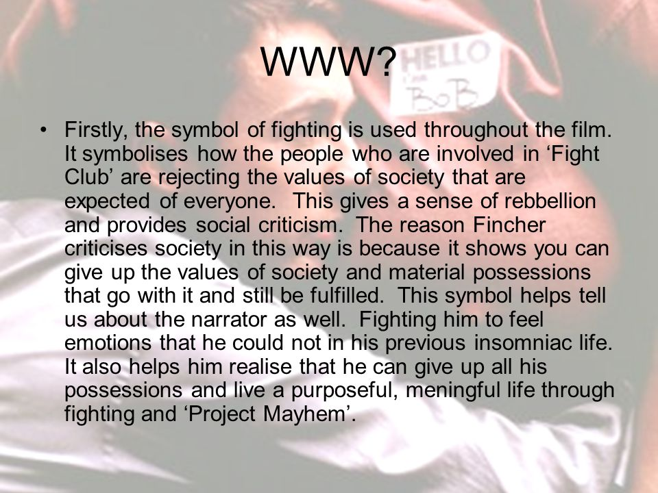 WWW. Firstly, the symbol of fighting is used throughout the film.