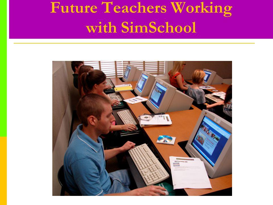 Future Teachers Working with SimSchool