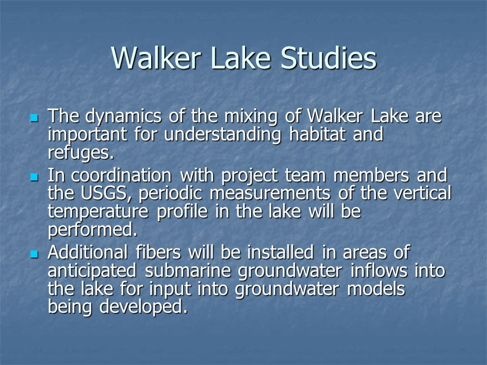 Walker Lake Studies The dynamics of the mixing of Walker Lake are important for understanding habitat and refuges.