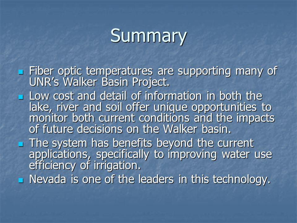 Summary Fiber optic temperatures are supporting many of UNR's Walker Basin Project.