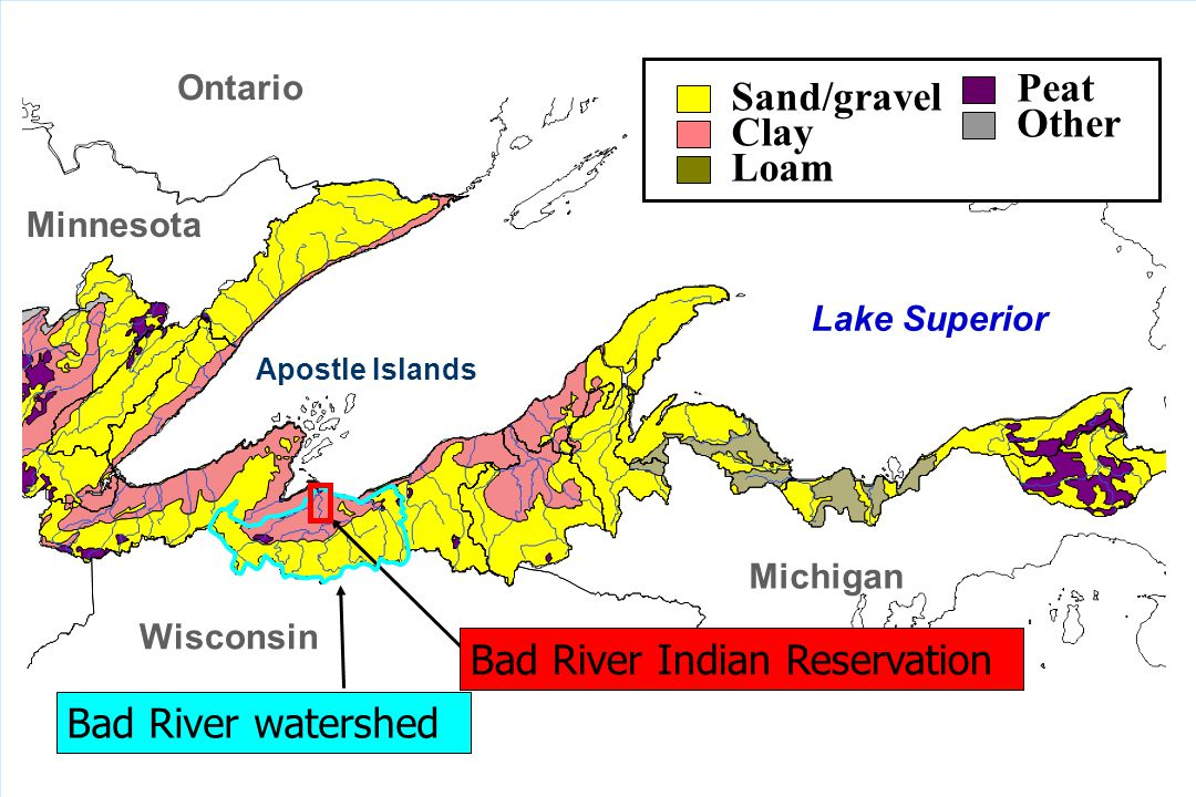 Other Clay Loam Peat Sand/gravel Bad River watershed Ontario Minnesota Wisconsin Michigan Lake Superior Apostle Islands Bad River Indian Reservation