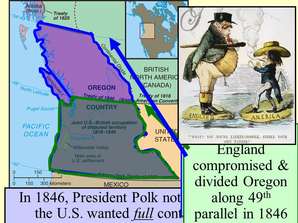 The Oregon Boundary Dispute In 1846, President Polk notified Britain that the U.S. wanted full control of Oregon Oregon residents demanded the entire