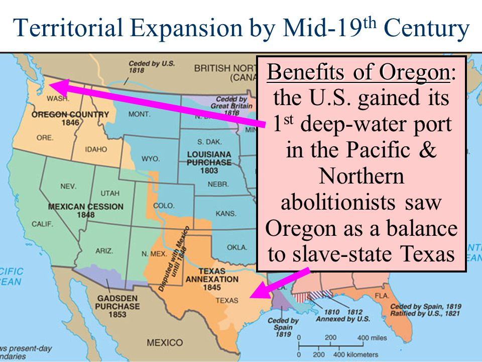 Territorial Expansion by Mid-19 th Century Benefits of Oregon Benefits of Oregon: the U.S. gained its 1 st deep-water port in the Pacific & Northern a