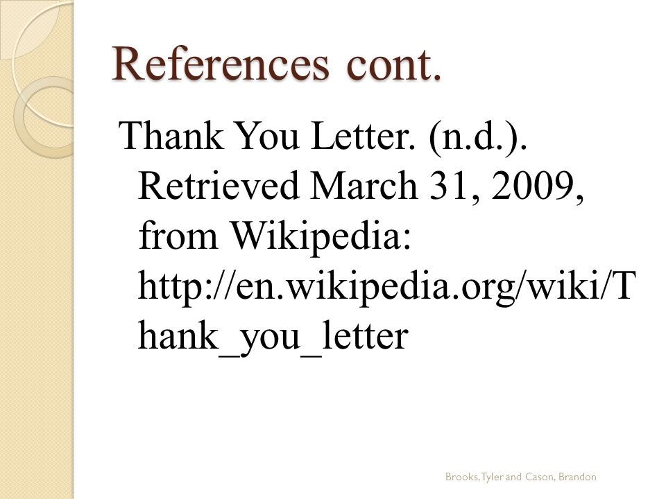 References cont. Thank You Letter. (n.d.).