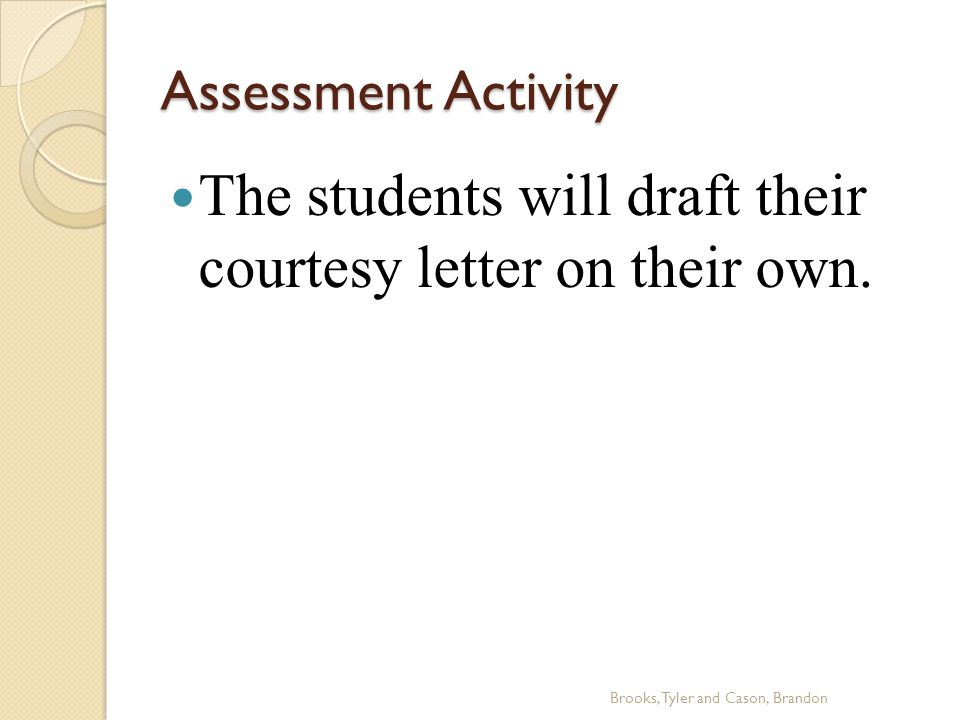 Assessment Activity The students will draft their courtesy letter on their own.