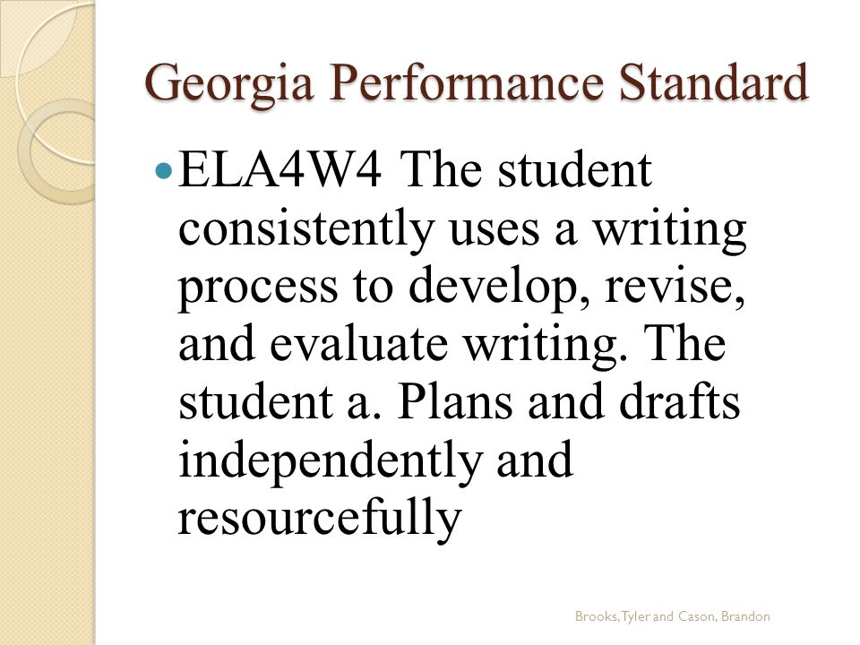 Georgia Performance Standard ELA4W4 The student consistently uses a writing process to develop, revise, and evaluate writing.