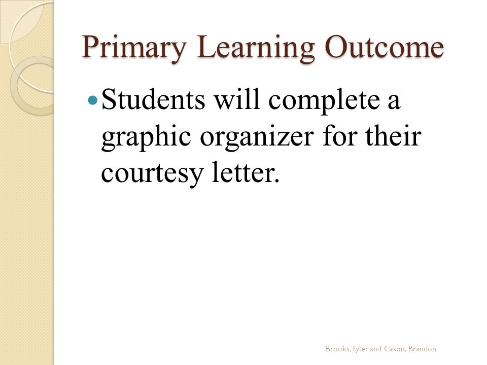 Primary Learning Outcome Students will complete a graphic organizer for their courtesy letter.