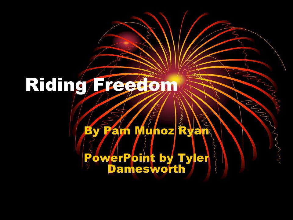 Riding Freedom By Pam Munoz Ryan PowerPoint by Tyler Damesworth
