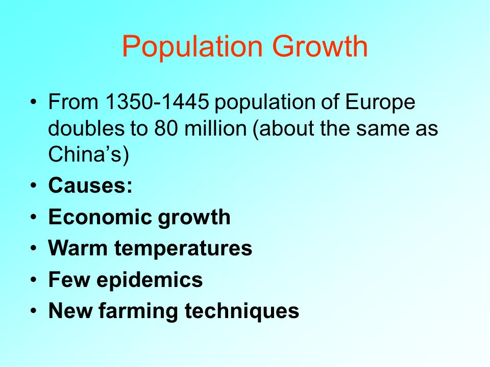 Serfdom practically disappears. The welfare of the rural masses generally improved after the Black Death.