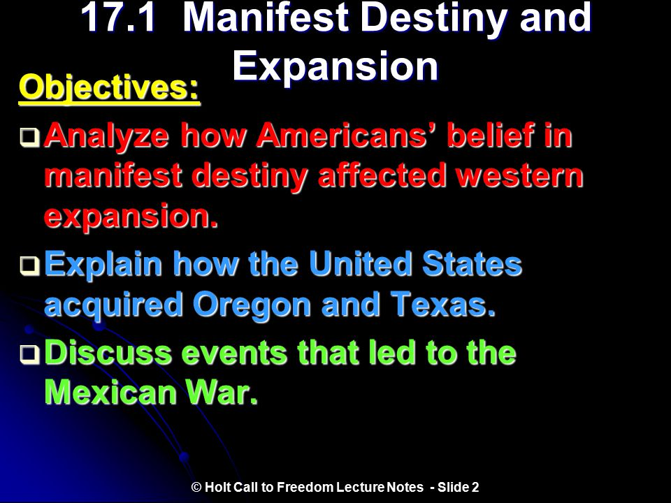 Holt Call to Freedom Chapter 17: Manifest Destiny and War 1840-1860