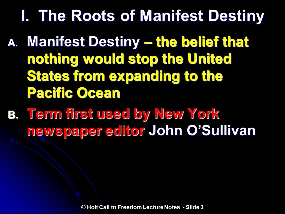 17.1 Manifest Destiny and Expansion Objectives:  Analyze how Americans' belief in manifest destiny affected western expansion.  Explain how the Unit