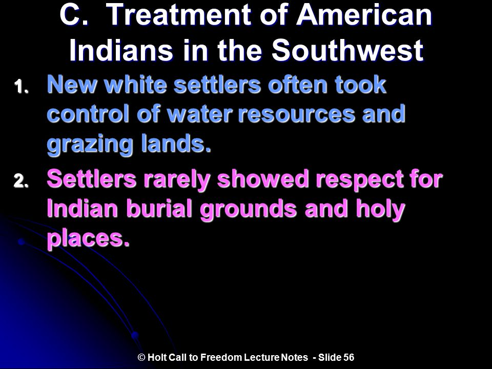 B. Treatment of Mexicans in the Southwest 3. New settlers often ignored Mexican legal traditions, such as community property and community water right
