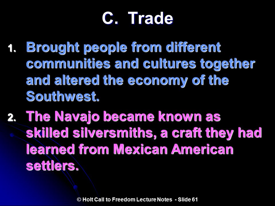 B. Mexican and American Indian Influences 4. Mexican Americans taught Americans mining and ranching techniques. 5. The Spanish adopted from the Pueblo