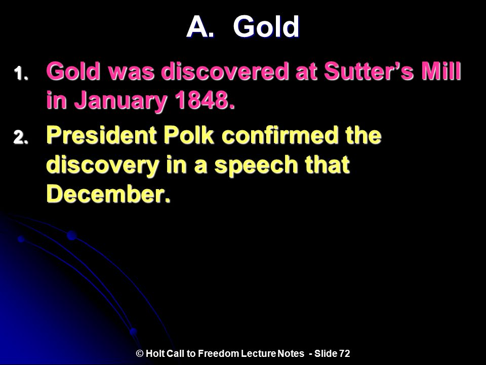 I. The Forty-Niners © Holt Call to Freedom Lecture Notes - Slide 71