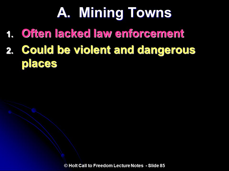 III. Mining Camps and Towns © Holt Call to Freedom Lecture Notes - Slide 84