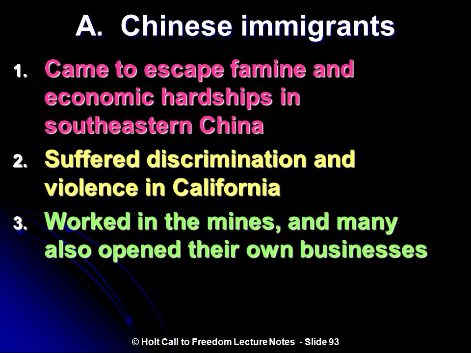 IV. Immigrants to California © Holt Call to Freedom Lecture Notes - Slide 92