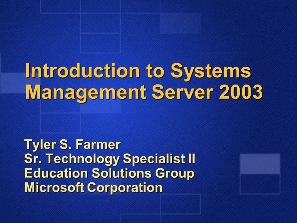 Introduction to Systems Management Server 2003 Tyler S.