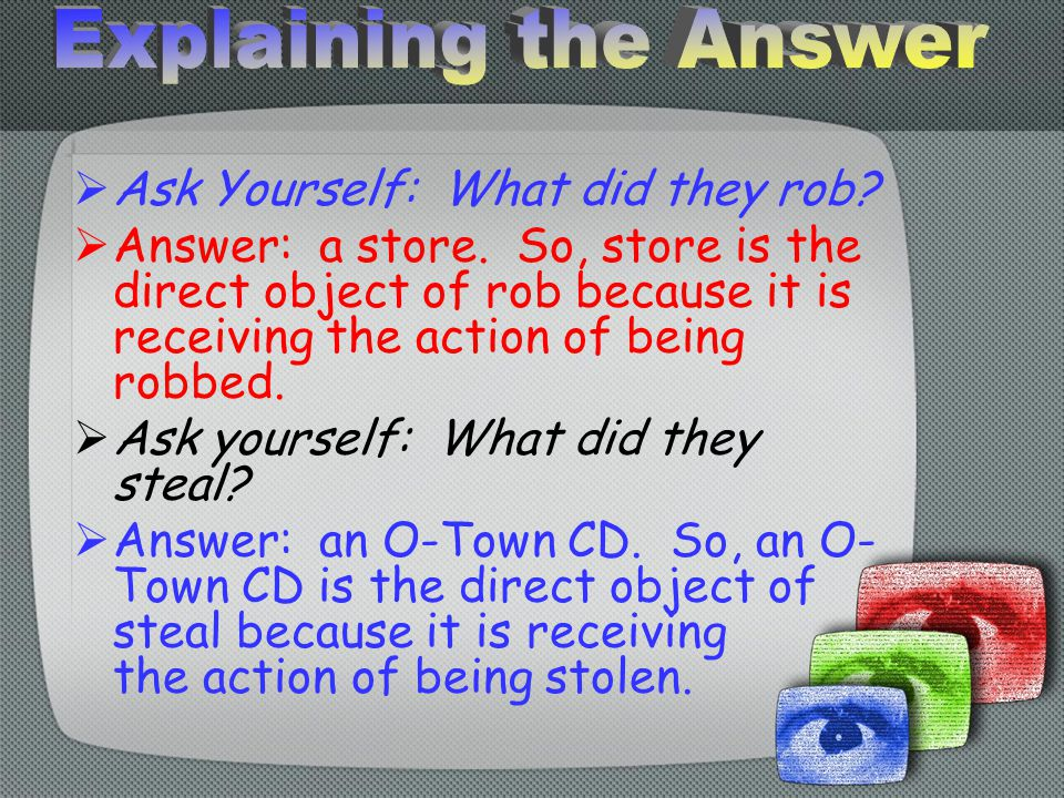  Ask Yourself: What did they rob. Answer: a store.