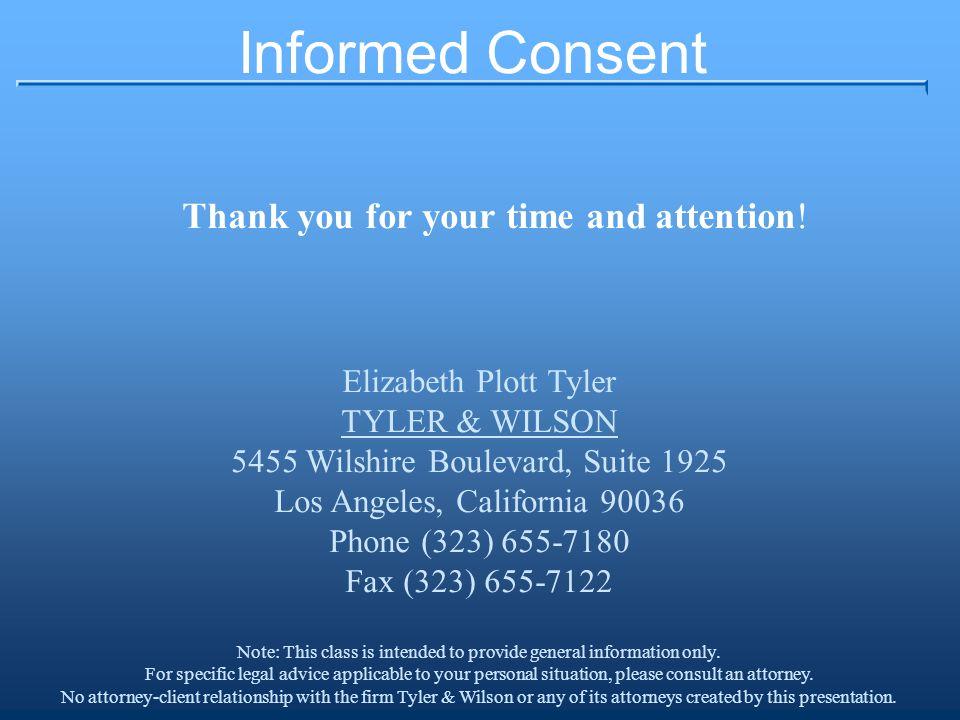 Informed Consent Elizabeth Plott Tyler TYLER & WILSON 5455 Wilshire Boulevard, Suite 1925 Los Angeles, California 90036 Phone (323) 655-7180 Fax (323)
