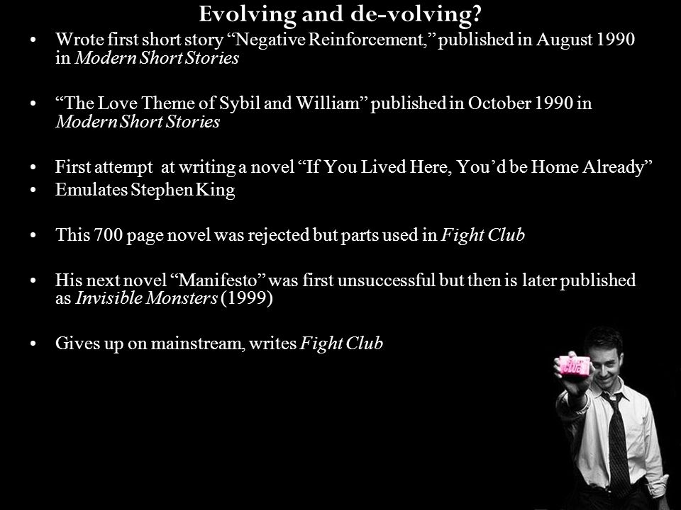 """Evolving and de-volving? Wrote first short story """"Negative Reinforcement,"""" published in August 1990 in Modern Short Stories """"The Love Theme of Sybil a"""