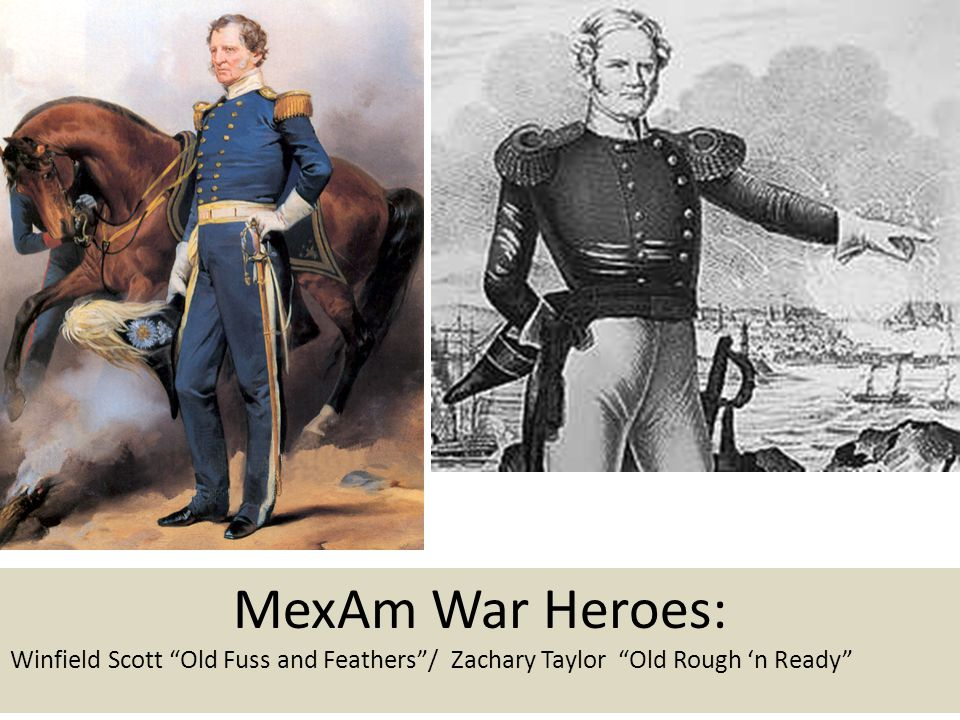 MexAm War Heroes: Winfield Scott Old Fuss and Feathers / Zachary Taylor Old Rough 'n Ready