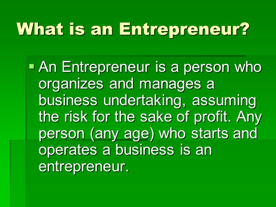 Characteristics of an Entrepreneur  Ability to deal with a series of tough issues  Ability to create solutions and work to perfect them  Can handle many tasks simultaneously  Resiliency in the face of set-backs  