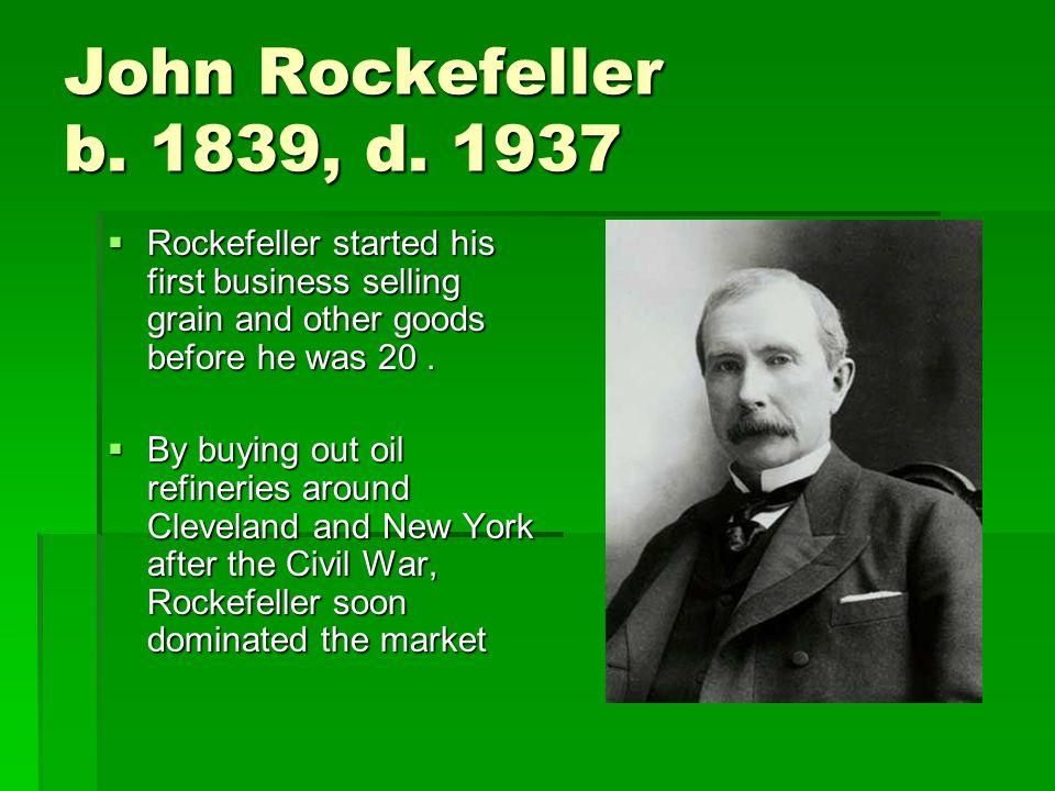 John Rockefeller b. 1839, d.
