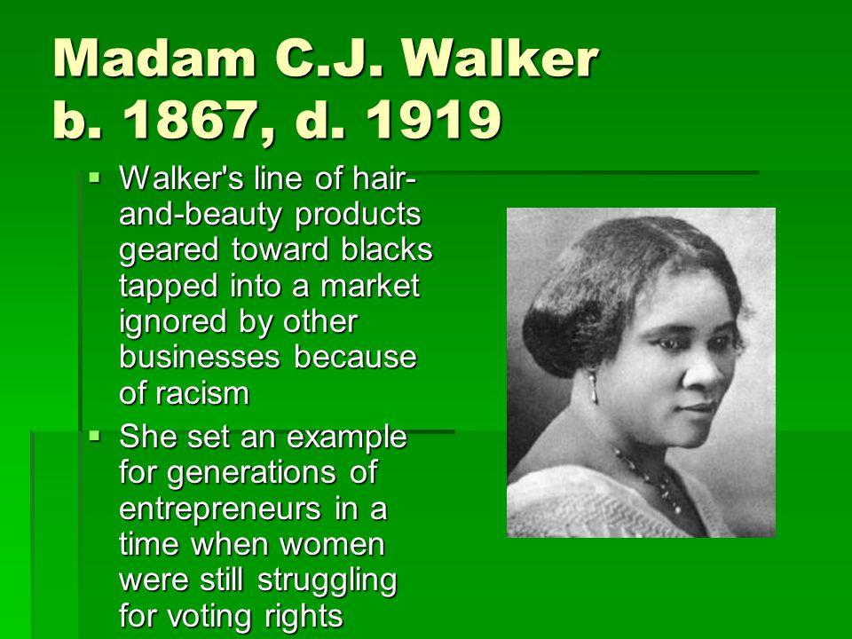 Madam C.J. Walker b. 1867, d.