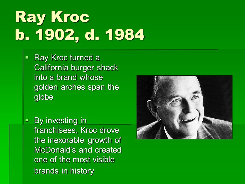 Ray Kroc b. 1902, d.
