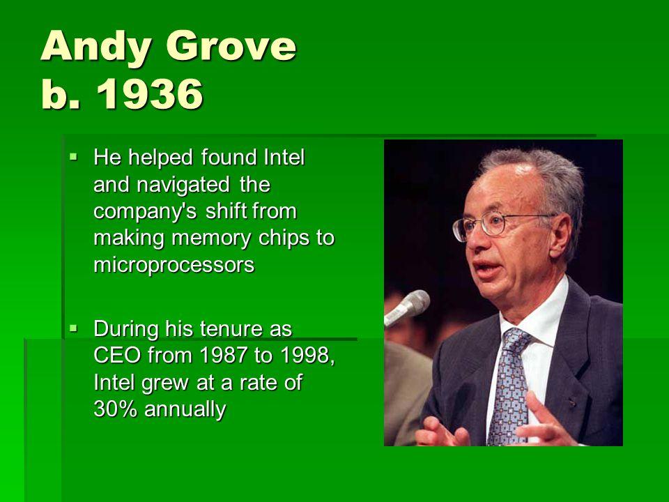 Andy Grove b.