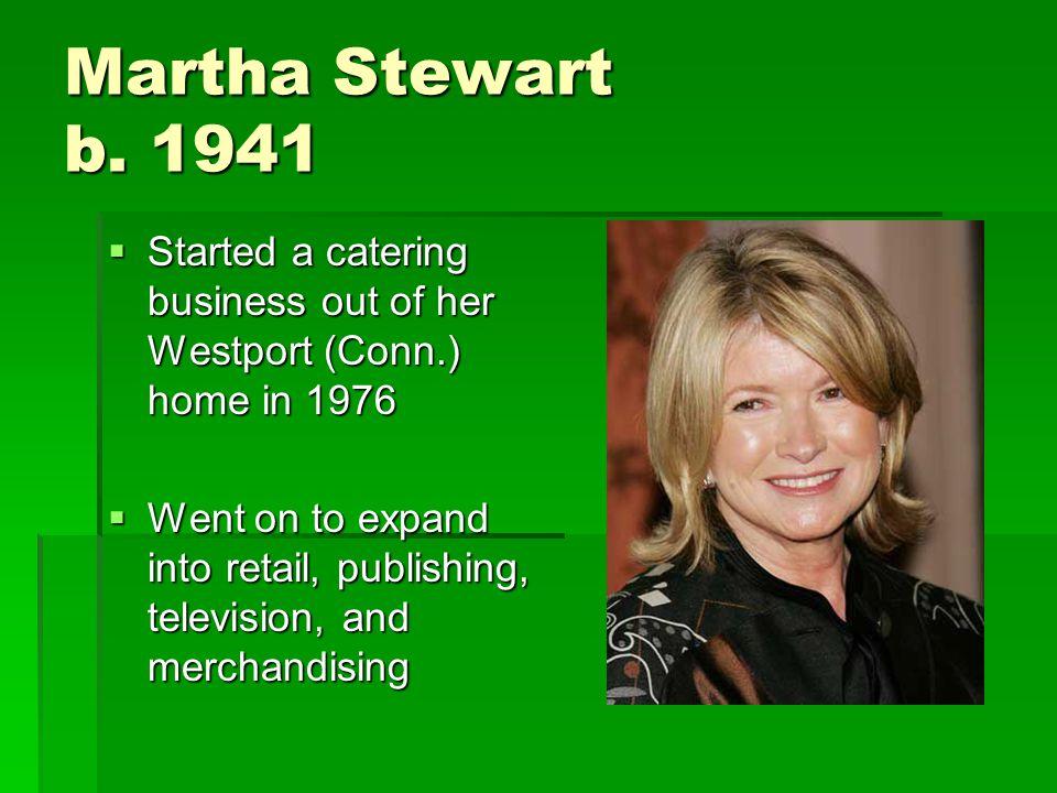 Martha Stewart b.